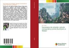 Portada del libro de Sociologia da religião: estudo comparativo entre Durkheim e Weber
