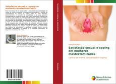 Bookcover of Satisfação sexual e coping em mulheres mastectomizadas