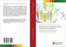 Capa do livro de Educação em saúde é ato de cuidar entre pessoas: