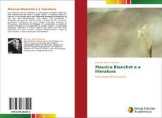 Maurice Blanchot e a literatura的封面
