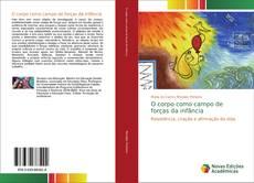 Bookcover of O corpo como campo de forças da infância