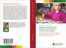 Bookcover of Pedagogo da Educação Infantil: significados e sentidos da atuação