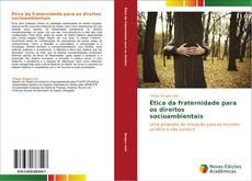 Borítókép a  Ética da fraternidade para os direitos socioambientais - hoz