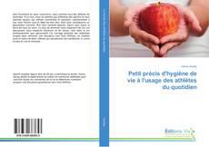 Bookcover of Petit précis d'hygiène de vie à l'usage des athlètes du quotidien