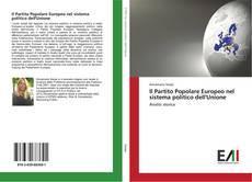 Borítókép a  Il Partito Popolare Europeo nel sistema politico dell'Unione - hoz