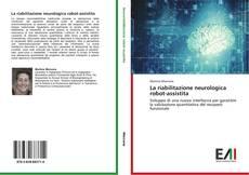 Buchcover von La riabilitazione neurologica robot-assistita