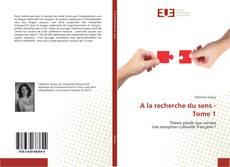Обложка A la recherche du sens - Tome 1
