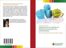 Bookcover of Aptidão física e saúde em idosos do município de Concórdia/SC