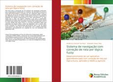 Bookcover of Sistema de navegação com correção de rota por lógica fuzzy