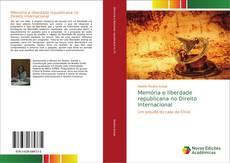 Bookcover of Memória e liberdade republicana no Direito Internacional