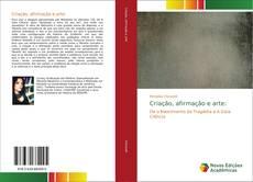 Bookcover of Criação, afirmação e arte: