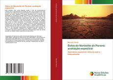 Bookcover of Solos do Noroeste do Paraná: avaliação espectral