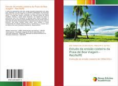 Bookcover of Estudo da erosão costeira da Praia de Boa Viagem - Recife/PE