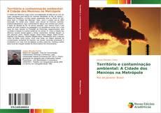 Portada del libro de Território e contaminação ambiental: A Cidade dos Meninos na Metrópole