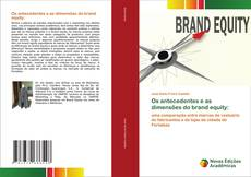 Bookcover of Os antecedentes e as dimensões do brand equity: