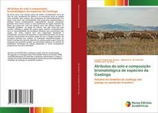 Atributos do solo e composição bromatológica de espécies da Caatinga kitap kapağı