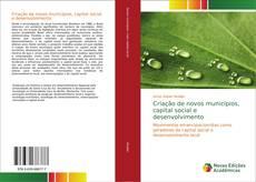 Borítókép a  Criação de novos municípios, capital social e desenvolvimento - hoz