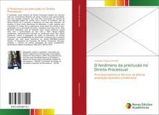 O fenômeno da preclusão no Direito Processual kitap kapağı
