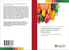 Обложка A Identidade cultural da gastronomia do oeste Paranaense