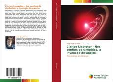 Clarice Lispector - Nos confins do simbólico, a invenção do sujeito kitap kapağı