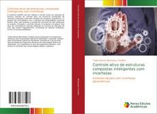 Bookcover of Controle ativo de estruturas compostas inteligentes com incertezas