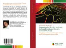 Copertina di Ressonância não-sincronizada de ligações covalentes em supercondutores
