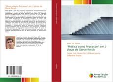 """Bookcover of """"Música como Processo"""" em 3 obras de Steve Reich"""