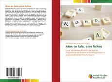 Bookcover of Atos de fala, atos falhos