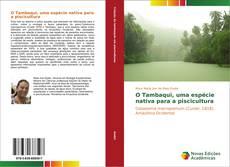 Bookcover of O Tambaqui, uma espécie nativa para a piscicultura