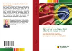 Borítókép a  Comércio e tecnologia, Brasil e China em rumos opostos - hoz