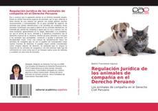 Portada del libro de Regulación Jurídica de los animales de compañía en el Derecho Peruano