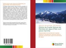Bookcover of Efeitos da Fração Solúvel de Petróleo em água (FSA) num peixe marinho