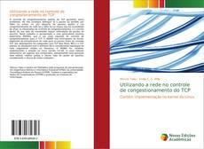 Bookcover of Utilizando a rede no controle de congestionamento do TCP