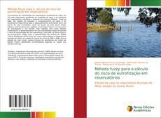 Bookcover of Método fuzzy para o cálculo do risco de eutrofização em reservatórios