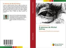 Bookcover of O ateísmo de Michel Onfray