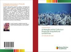 Copertina di A Relação entre Cultura e Produção Arquitetural Unifamiliar