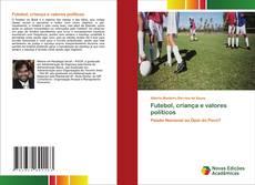 Bookcover of Futebol, criança e valores políticos