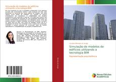 Bookcover of Simulação de modelos de edifícios utilizando a tecnologia BIM