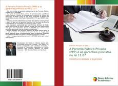 Borítókép a  A Parceria Público-Privada (PPP) e as garantias previstas na lei 11.07 - hoz