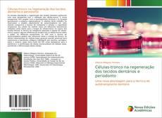 Bookcover of Células-tronco na regeneração dos tecidos dentários e periodonto