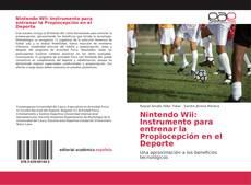 Bookcover of Nintendo Wii: Instrumento para entrenar la Propiocepción en el Deporte