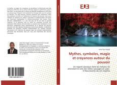 Bookcover of Mythes, symboles, magie et croyances autour du pouvoir