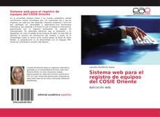 Portada del libro de Sistema web para el registro de equipos del COSIE Oriente