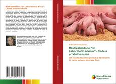 """Bookcover of Rastreabilidade """"do Laboratório à Mesa"""" - Cadeia produtiva suína"""