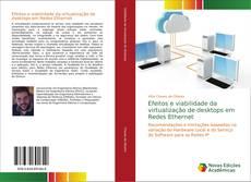 Capa do livro de Efeitos e viabilidade da virtualização de desktops em Redes Ethernet