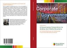 Bookcover of A Governança Corporativa na Análise de Crédito Brasileira