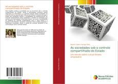 Bookcover of As sociedades sob o controle compartilhado do Estado
