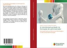 Capa do livro de A interdisciplinaridade na formação do administrador