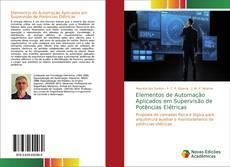 Elementos de Automação Aplicados em Supervisão de Potências Elétricas的封面