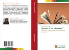 Capa do livro de Convencer ou persuadir?